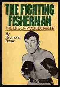 Yvon Durelle book by Raymond Fraser