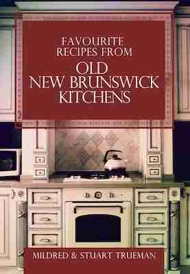 """Mildred Trueman """"Favourite Recipes from Old New Brunswick Kitchens"""""""