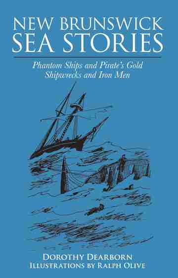 New Brunswick Sea Stories by Dorothy Dearborn